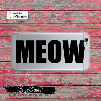 Meow Quote Cat Kitty Funny Tumblr Inspired Clear Rubber Phone Case For iPhone 6 and iPhone 6 Plus + Transparent Crystal Custom Case