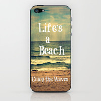 Life's a Beach iPhone & iPod Skin by Caleb Troy | Society6