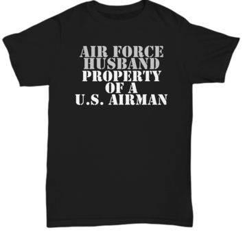 Military - Air Force Husband - Property of a U.S. Airman