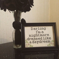Cross stitch - Taylor Swift lyrics- Darling I'm a nightmare dressed like a daydream