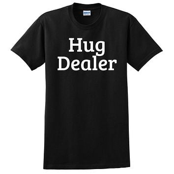 Hug dealer funny cool humor joke T Shirt