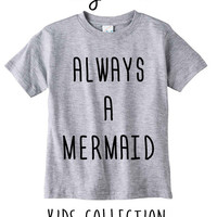 Always A Mermaid Heather Grey / White Toddler Kids T Shirt Clothes Gift