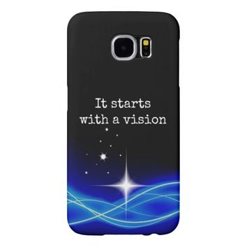It Starts With A Vision Samsung Galaxy S6 Case