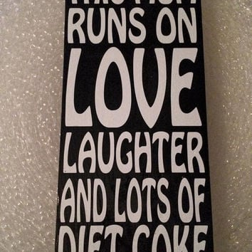 This Mom Runs on Love Laughter And Diet Coke 6x12 Wood Sign