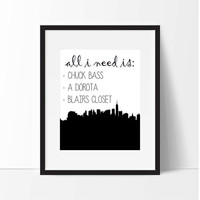 Gossip Girl Blair Waldorf Chuck Bass All I Need Printable Poster 8 x 10, Downloadable, Art Room Decor, Digital File, Instant Wall Art, Quote