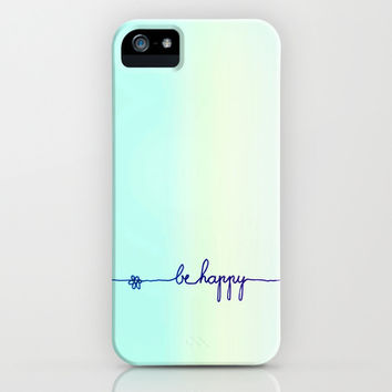 *** BE HAPPY ***  iPhone & iPod Case by Monika Strigel for iphone 5c + 5s + 5 + 4s + 4 + 3gs + 3g + ipod touch + samsung galaxy !!!