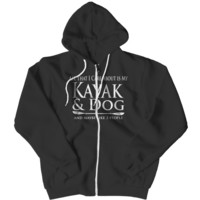 """All That I Care About Is My Kayak, My Dog, And Maybe, Like 3 People"" Zipper Hoodies"