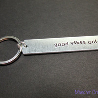 Good Vibes Only, Hand Stamped Aluminum Keychain