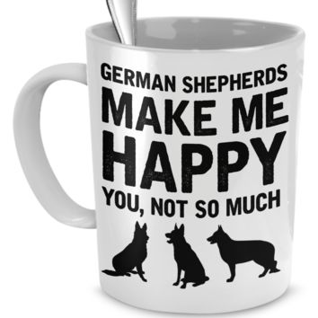 German Shepherds Make Me Happy