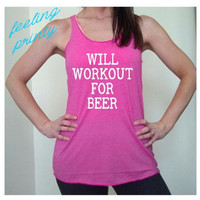 Choose your Color Will Workout For Beer racerback triblend tank tank top wine lover soft tank top workout tank