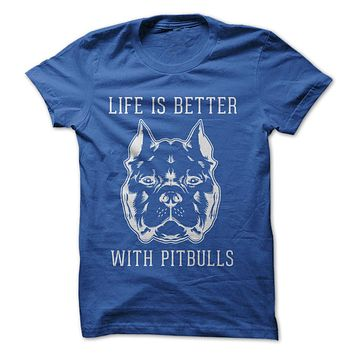 Life Is Better With Pitbulls