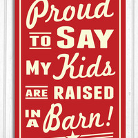 Kids Raised in a Barn Retro Look Sign