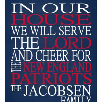 In Our House We Will Serve The Lord And Cheer for The New England Patriots Personalized Christian Print - sports art - multiple sizes