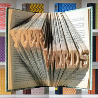 Custom Folded Books - You Say It, I Fold It - Up to 14 characters - Folded Book Art