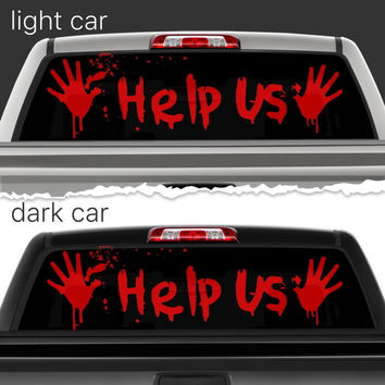 Perforated Vinyl Decal Rear Window Car Help Us Horror Blood N038 FRST