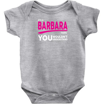 BARBARA thing you wouldn't understand Baby Onesuit