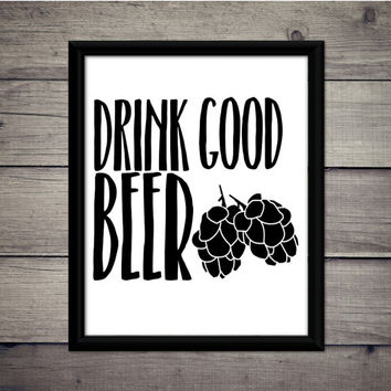 Drink Good Beer - Hops - Instant Download - Digital Art - Print - Wall- Beer Print - IPA - Gift - Bar Decor - Hoppy - Party Printable