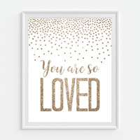 You Are So Loved Art Print, Faux Glitter Art, Gold Wall Art, Nursery Wall Decor, Gift For Baby Girl, Gold Nursery Decor, Love Wall Art