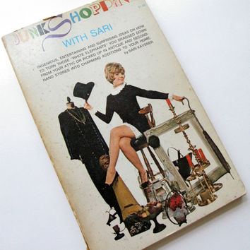 Junk Shopping with Sari, Vintage Repurposing and Decorating Book, 1960s Home Decorating