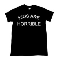 Kids Are Horrible Graphic Print Unisex Shirt