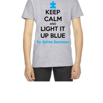 Keep Calm And Light It Up Blue For Autism Awareness - Youth T-shirt