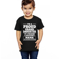 Proud Granddaughter Of A Freaking Awesome Nana Toddler T-shirt
