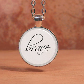 Brave word jewelry inspiration Pendant Necklace