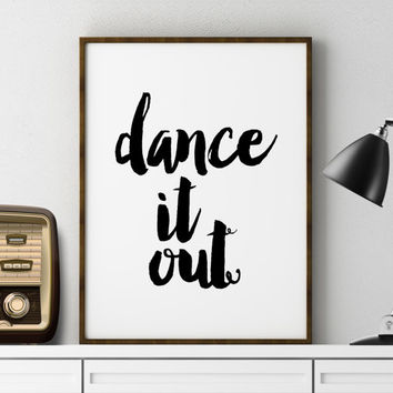 "INSPIRATIONAL ""Dance It Out"" Print Wall Decor Office Poster Wall Art Motivational Print Positive Energy Black And White Funny Wall Art Print"