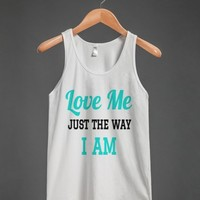 Love Me Just the Way I Am White Tank