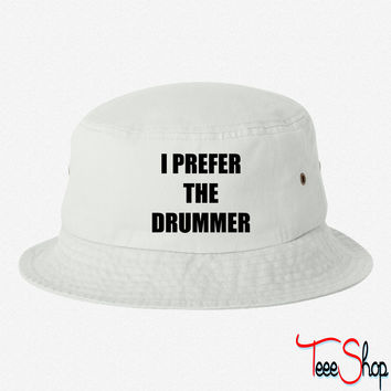 I prefer the drummer bucket hat