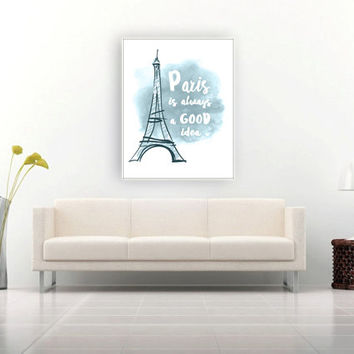 Paris is Always a Good Idea Printable Wall Art Watercolor Eiffel Tower Print Audrey Hepburn Typographic Quote Modern Home Decor Digital File