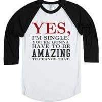 Yes I'm Single baseball tee t shirt-Unisex White/Black T-Shirt