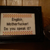 English, Mother....! Completed cross stitch movie quote