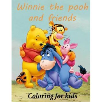 Winnie the Pooh and Friends Coloring for Kids: Winnie the Pooh Coloring Book for Young Kids Aged 3+ Great Images of Winnie and His Friends from 100 Ac - Walmart.com