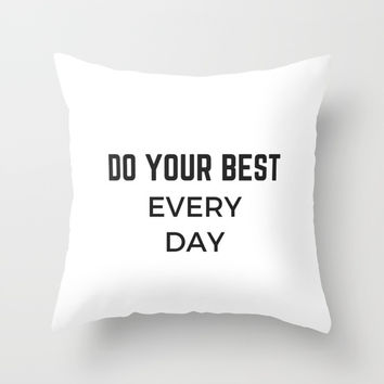 DO YOUR BEST EVERY DAY Throw Pillow by Love from Sophie