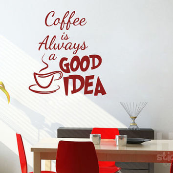 Coffee Always Good Idea Kitchen Vinyl Wall Sticker, Modern Room Mural Art Dining Decal D114