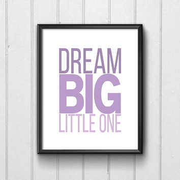 Nursery print, purple subway art, Dream big little one, kid's room printable, 8x10, instant download, inspirational quote, playroom wall art