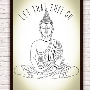 Let That Shit Go // Meditating Buddha // Yoga Zen Funny Wall Art // Yoga Art Yoga Decor // Artwork Poster Print // Bohemian Boho Decor