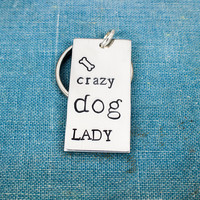 Crazy Dog Lady - Dogs - Pets - Aluminum Key Chain