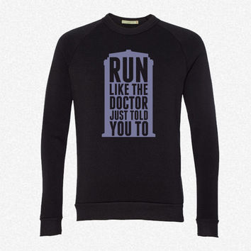 Run Like The Doctor Just Told You To fleece crewneck sweatshirt