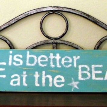 Teal Life is better at the Beach sign