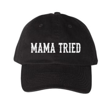 MAMA TRIED DAD HAT