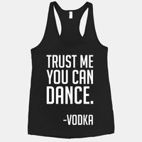 Trust Me You Can Dance (white font)