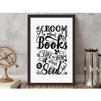A room without books... Print - FREE Shipping