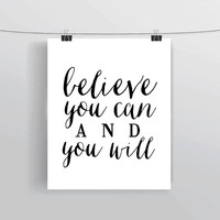 "Printable INSTANT DOWNLOAD inspirational quote ""Believe You Can & You Will"" prints and posters home decor motivational office decor"