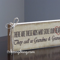 """There are these kids who stole our hearts, they call us Grandma & Grandpa"""" Christmas gift. Wood Sign Decor.Great gift for Mom.Shelf sitter."""