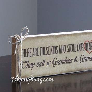 "There are these kids who stole our hearts, they call us Grandma & Grandpa"" Christmas gift. Wood Sign Decor.Great gift for Mom.Shelf sitter."