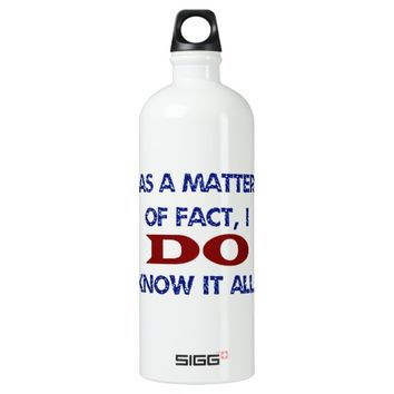 I DO Know It All Water Bottle