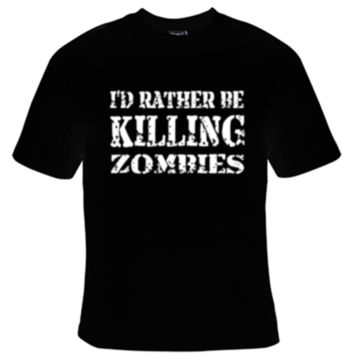 I'd Rather Be Killing Zombies T-Shirt Women's