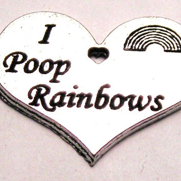 I Poop Rainbows Genuine American Pewter Charm